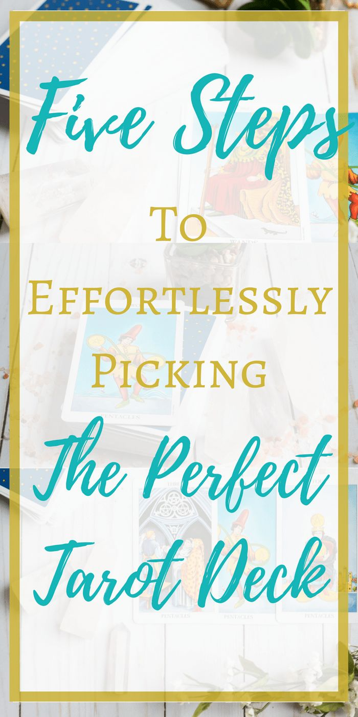 Five Steps To Picking The Perfect Tarot Deck. Ready to begin your journey in reading tarot, but unsure where to start? This simple step by step guide will show you the best method to find the perfect deck for you. If you're a beginner to tarot, you need this!