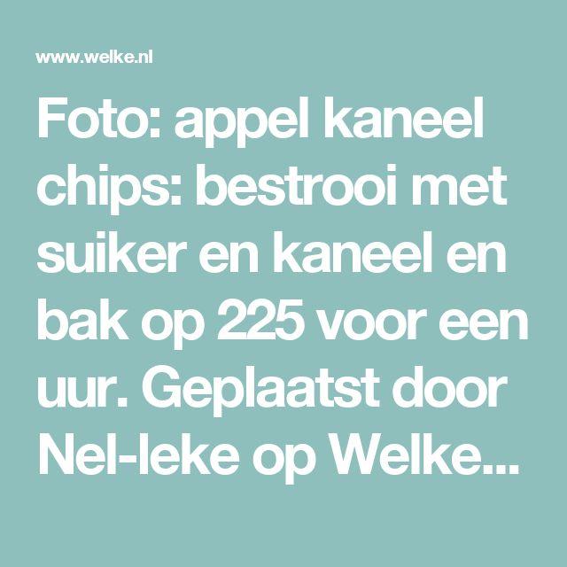 Foto: appel kaneel chips: bestrooi met suiker en kaneel en bak op 225 voor een uur. Geplaatst door Nel-leke op Welke.nl