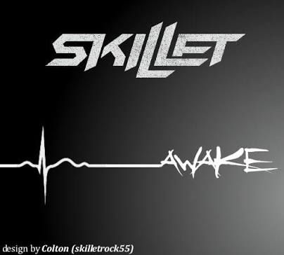 Skillet Awake & Alive- would be a cool tattoo idea