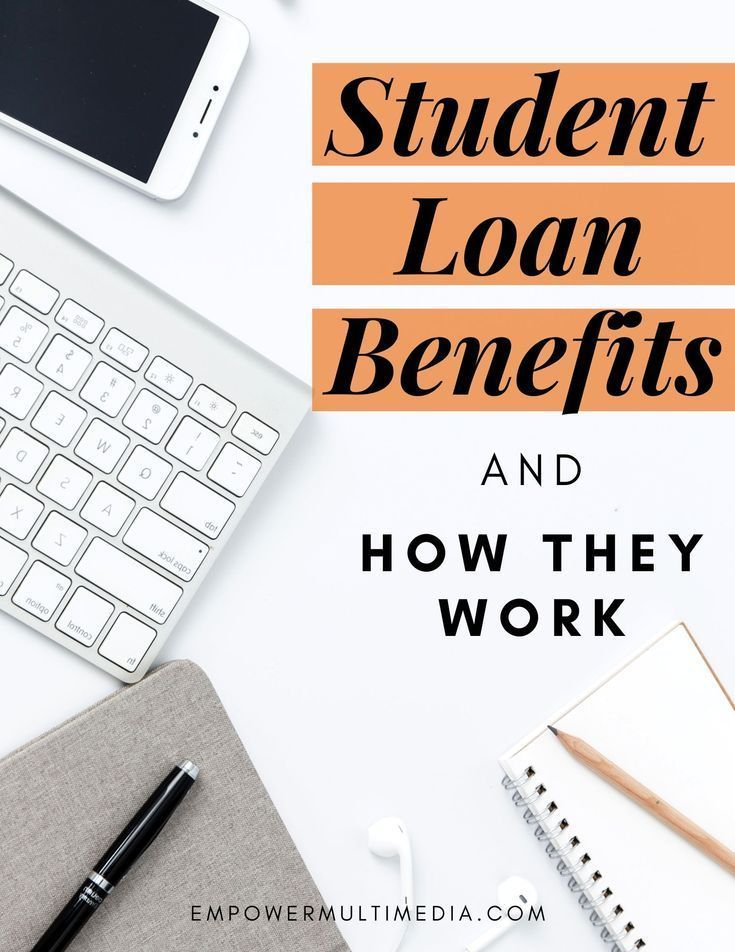 Student Loan Benefits And How They Work ǀ Empower Multimedia In 2020 Student Loans Apply For Student Loans Paying Off Student Loans