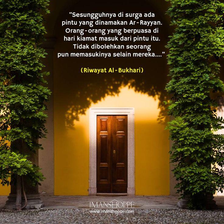 Antara kelebihan orang berpuasa ialah disediakan pintu masuk syurga yang khas untuk mereka di hari Kiamat; Pintu Ar-Rayyan. Bukankah ini antara peluang keemasan yang Allah berikan untuk hamba-hambaNya yang beriman? Sanggupkah kita melepaskan peluang ini?  Tak! Tak sanggup!!!  Ayuh bersiap sedia menghadapi bulan Ramadhan dengan ilmu dan amal yang mantap.