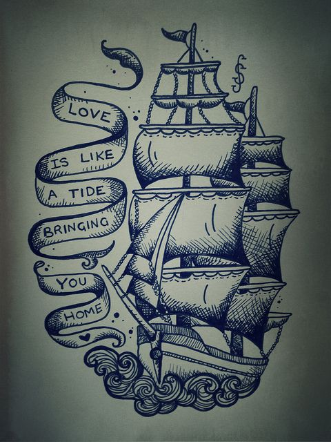 my own traditional ship tattoo inspired drawing, lyrics from Sound of Guns