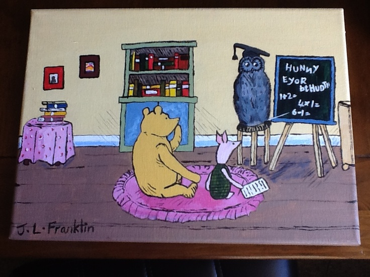 """Jen Franklin painted this today 12/3/13. It is taken from the book """"Pooh's School Days"""" based on the books """"Winnie- the-pooh"""" by A.A. Milne and E.H.Shepard"""