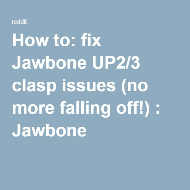 How to: fix Jawbone UP2/3 clasp issues (no more falling off!) : Jawbone