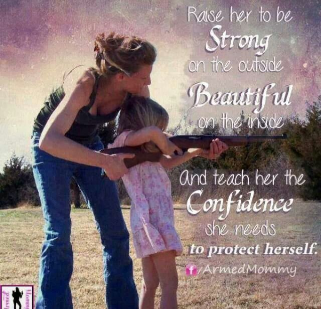 Daughters..Got To Raise Them To Be Strong Women.