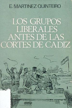 Los grupos liberales antes de la Cortes de Cádiz