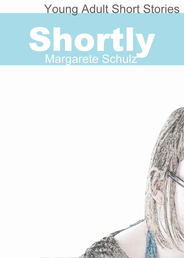 Shortly - Margarete Schulz