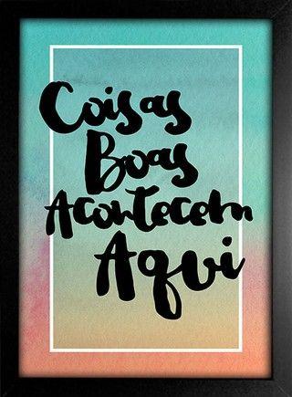 Poster Coisas Boas Acontecem Aqui - loja online