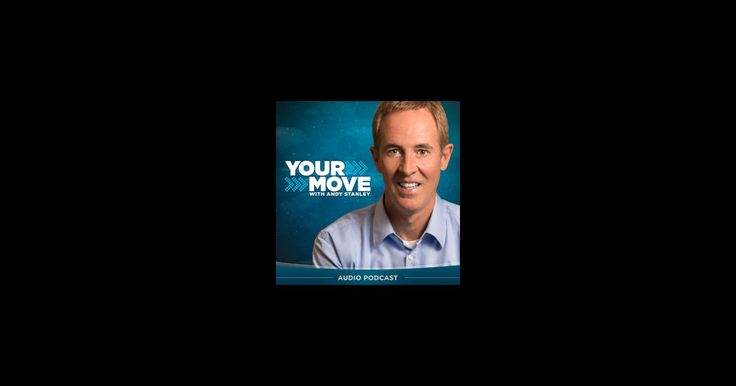Download past episodes or subscribe to future episodes of Your Move with Andy Stanley Podcast by Andy Stanley for free.