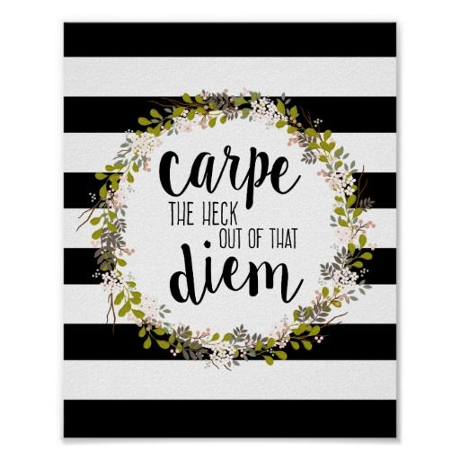 Great Carpe Diem Funny Inspirational Quote Art Print