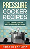 Free Kindle Book -   Pressure Cooker Recipes: The Complete Pressure Cooker Cookbook and Guide Check more at http://www.free-kindle-books-4u.com/cookbooks-food-winefree-pressure-cooker-recipes-the-complete-pressure-cooker-cookbook-and-guide/