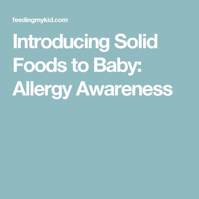 Introducing Solid Foods to Baby: Allergy AwarenessAllison Rabbitt