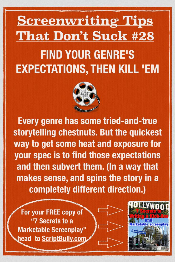 "Screenwriting Tip No.28: FindYour Genre's Expectations, Then Kill 'Em ...(For a FREE copy of ""7 Secrets to a Marketable Screenplay"" head over to http://scriptbully.com/free) #scriptbully"