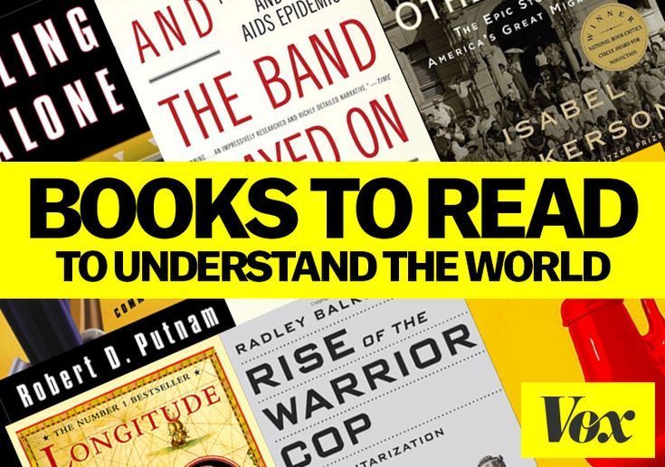 Books to read to understand the world: compelling, informative books about economics, politics, health, and more