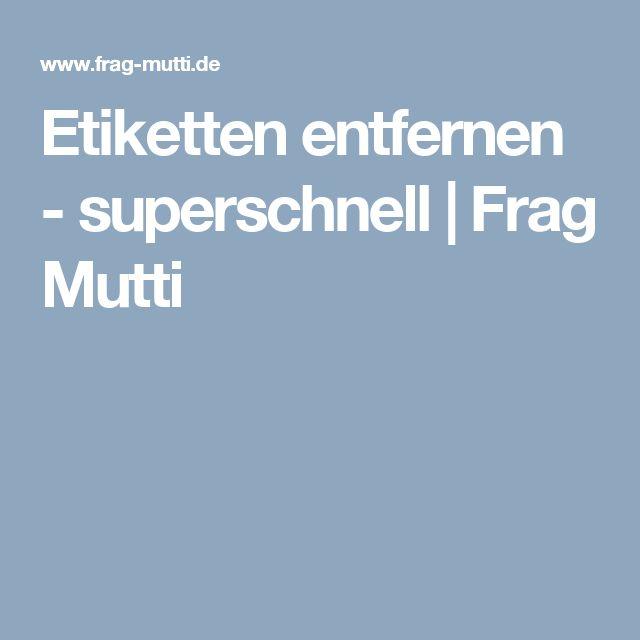 Etiketten entfernen - superschnell | Frag Mutti