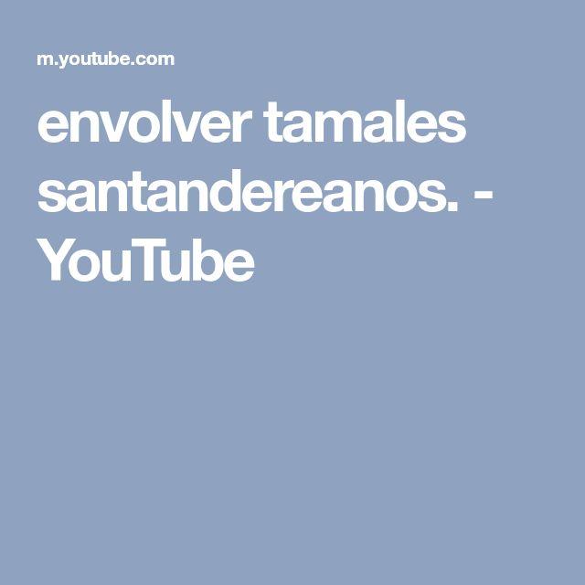 envolver tamales santandereanos. - YouTube