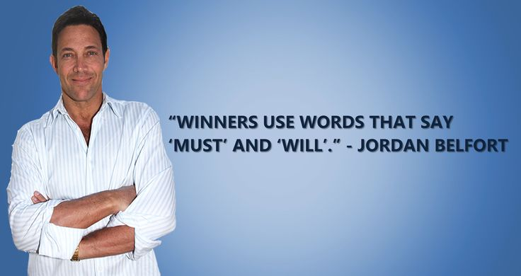 """You got to use words that will reprogram your subconscious mind for your dreams to manifest what Jordan says is what you ought to be using choose your words wisely it can either empower you or hold your back from your higher calling. """"Winners use words that say 'must' and 'will'."""" ― Jordan Belfort #JordanBelfort #TheWolfOfWallStreet #Winners #WolfOfWallStreet #Success"""
