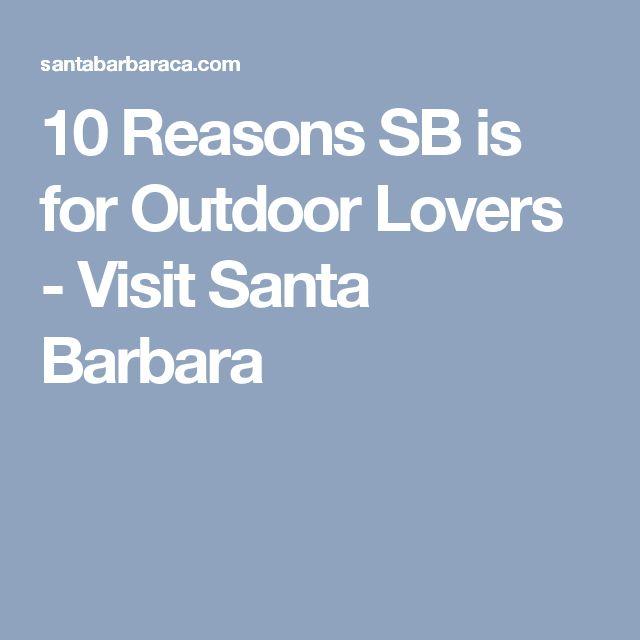 10 Reasons SB is for Outdoor Lovers - Visit Santa Barbara