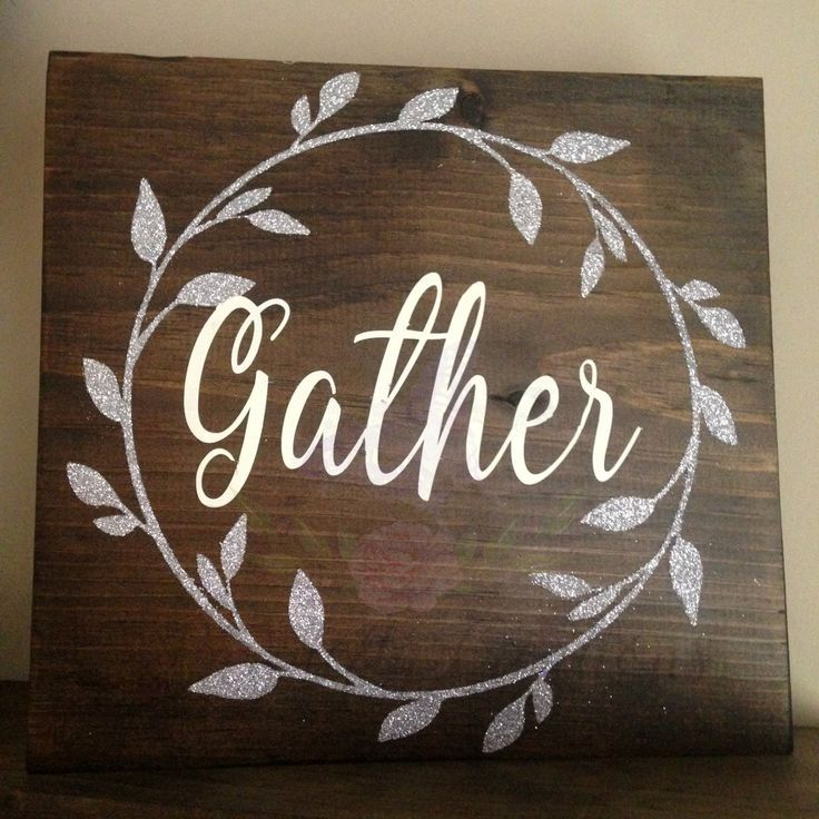 Gather Wood Sign.Gather Glitter Sign.Glitter Wood Sign.Christmas Sign.Dining Room Sign.Family & Friends Sign.Fall Sign.Wood Sign.12x12 by PurpleflyCreations on Etsy