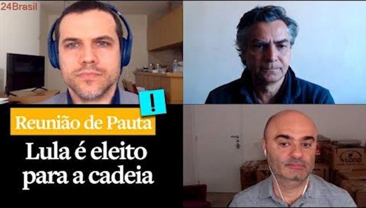 """Reunião de Pauta: """"Lula é eleito para a cadeia"""""""