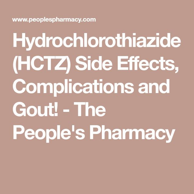 Hydrochlorothiazide (HCTZ) Side Effects, Complications and Gout! - The People's Pharmacy