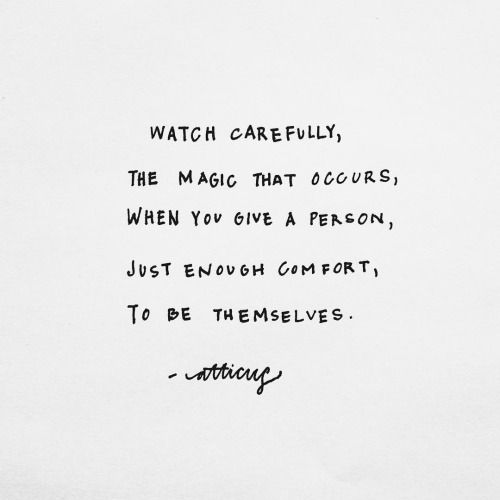 "Quote | ""Watch carefully, the magic that occurs, when you give a person, just…"