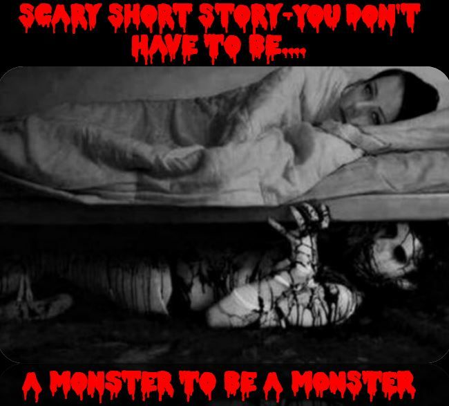 AWESOME SHORT SCARY STORY http://omgshots.com/3624-scary-short-story-you-dont-have-to-be-a-monster-to-be-a-monster.html