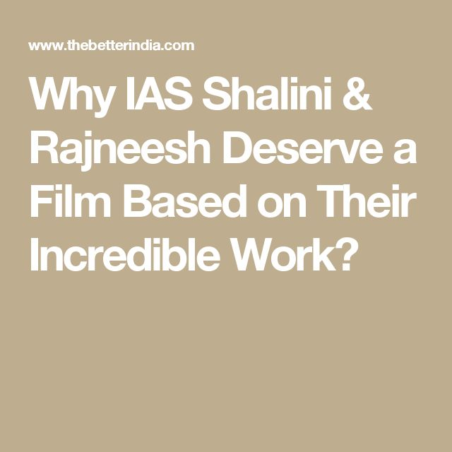 Why IAS Shalini & Rajneesh Deserve a Film Based on Their Incredible Work?