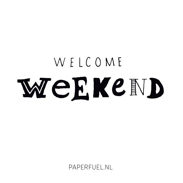 Welcome weekend #lettering #paperfuel