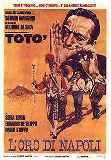"""The Gold of Naples (Italian: L'oro di Napoli) is a 1954 Italian comedy film directed by Vittorio De Sica. It was entered into the 1955 Cannes Film Festival // Cast: Silvana Mangano ... Teresa (segment """"Teresa"""")  Sophia Loren ... Sofia (segment """"Pizze a credito"""")  Eduardo De Filippo ... Don Ersilio Miccio (segment """"Il professore"""")  Paolo Stoppa ... Don Peppino, il vedovo (segment """"Pizze a credito"""")"""