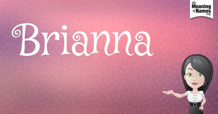 What Does The Name Brianna Mean?