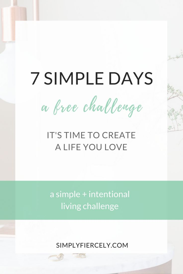 A Free 7 Day Simple + Intentional Living Challenge > You've been given one precious life—what are you doing with it? If you're not happy with your answer, join me for 7 Simple Days. In this free 7-day simple and intentional living challenge, you'll receive daily journal prompts and mini challenges designed to kickstart change and help you create a life you love.