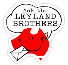 ask the Leyland Brothers - Sunday night viewing... Travel all over the countryside....