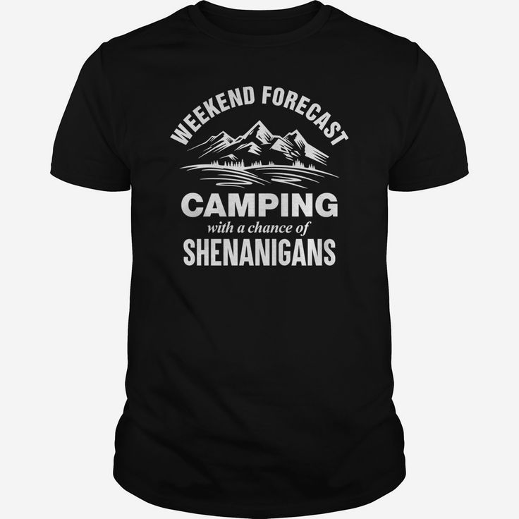SHENANIGANS - WEEKEND FORECAST #CAMPING, Order HERE ==> https://www.sunfrog.com/Outdoor/137377062-1006242225.html?9410, Please tag & share with your friends who would love it, hiker men, hiker wilderness, hiker fashion #decor, #men, #outdoors  #camping gifts for couples, camping gifts basket, camping gifts ideas #firstcampingtrip #campingbaby #vanlife  #bowling #chihuahua #chemistry #rottweiler #family #architecture #art #cars #motorcycles #celebrities #DIY #crafts #design #education
