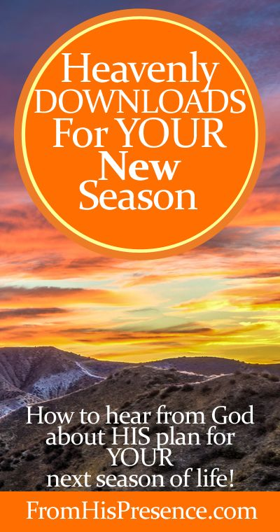 It's a new spiritual season. Here's how to receive all God's heavenly downloads for YOUR next season of life. First in a 5-post series. #Hope #Faith #Encouragement #Inspiration