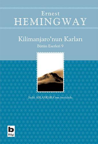 """Ernest Hemingway'in """"Kilimanjaro'nun Karları"""" adlı eseri Yasemin Yener'in çevirisi ve Sadık Aslankara'nın önsözüyle Bilgi Yayınevi'nden çıktı.  http://www.edebiyathaber.net/hemingwayden-kilimanjaronun-karlari/"""
