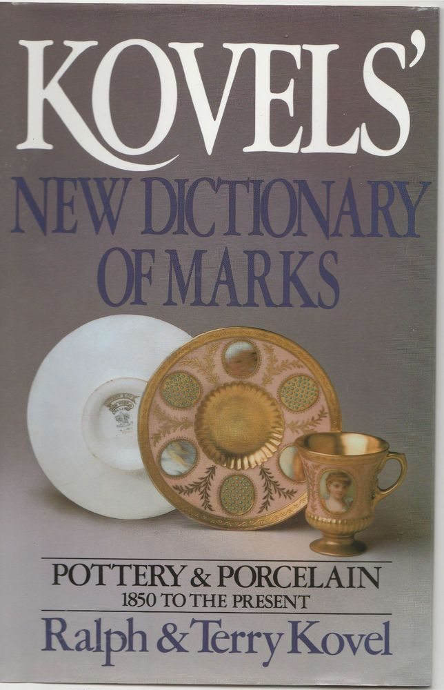 Kovels New Dictionary Of Marks Pottery And Porcelain 1850 To Present By Ralph M Kovel Terry H 1986 Hardcover Large Type