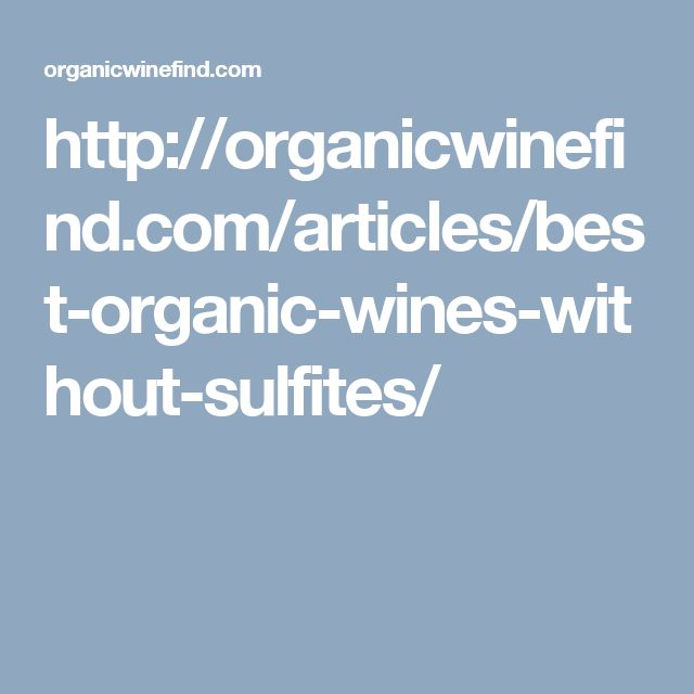 http://organicwinefind.com/articles/best-organic-wines-without-sulfites/