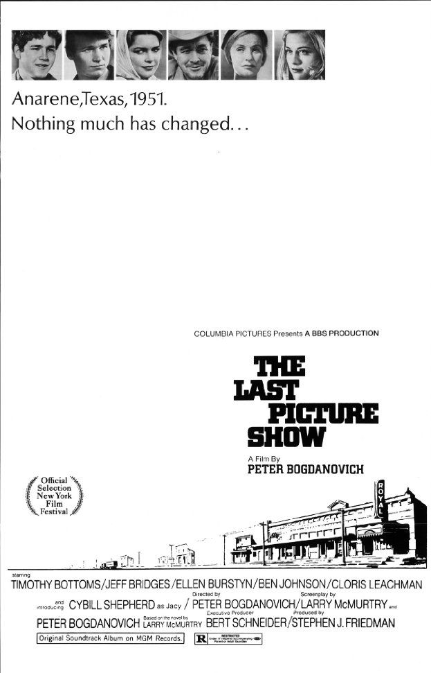 """The Last Picture Show"" (1971). A masterpiece whose legacy has been crippled by its being shot in B&W. One of my favorite pictures. Ben Jonson and Cloris Leachman won supporting Oscars. Director Peter Bogdanovich's best film. Jeff Bridges' (and Cybil Shepherd's) film debut. I love the stylized minimalist poster design too."