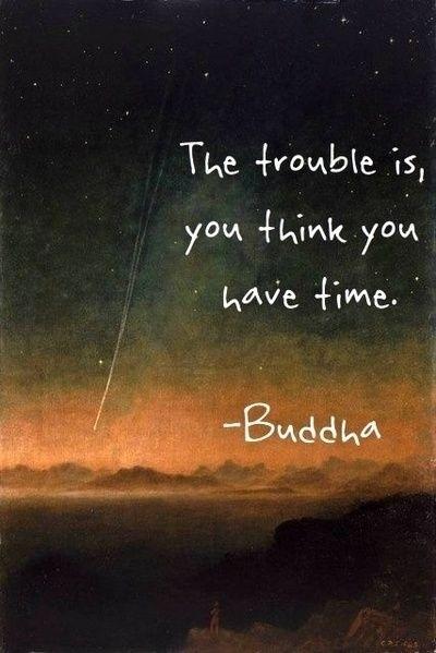 El problema es... que piensas que tiene tiempo
