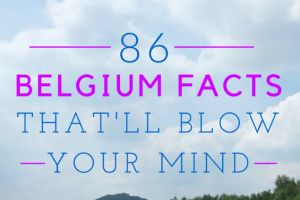 These 86 Belgium facts are fun, interesting and great to throw around at parties. I'm sure you didn't know the majority of them!