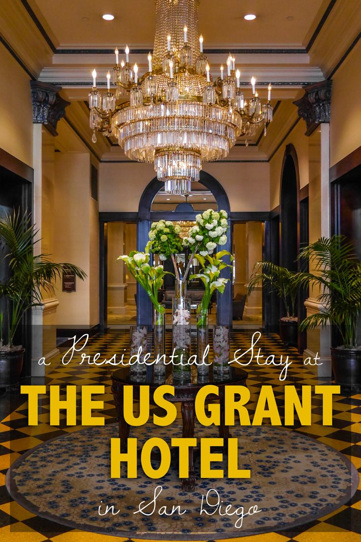A Presidential Stay At The Us Grant Hotel In San Go