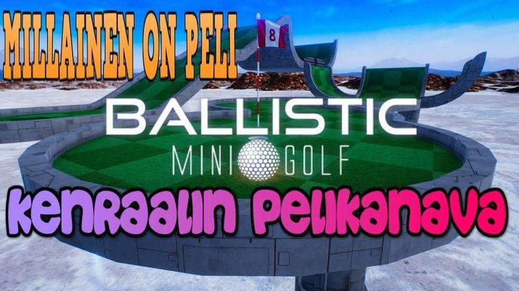 Katsauksessa Ballistic Mini Golf Steam early access peli
