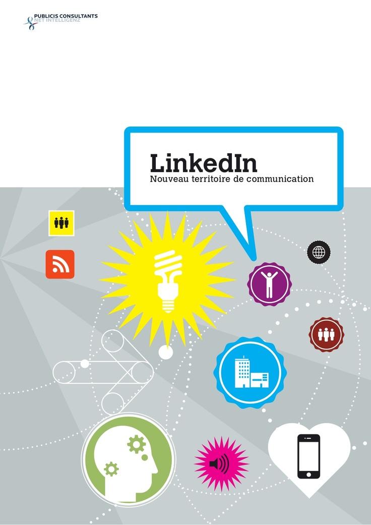 livre-blanc-linkedin-nouveau-territoire-de-communication by Publicis Consultants Net Intelligenz via Slideshare