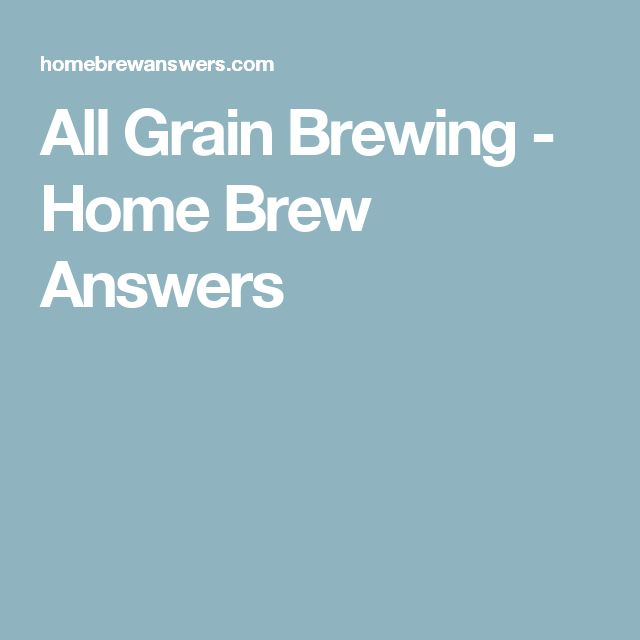 All Grain Brewing - Home Brew Answers