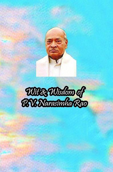 Wit & Wisdom of P.V. Narasimha Rao - Dr. Velchala Kondala Rao - http://kinige.com/book/Wit+and+Wisdom+of+P+V+Narasimha+Rao #Kinige #eBooks #India #Telugu via @kinige
