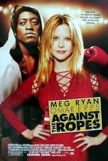 AGAINST THE ROPES (2004): A fictional story inspired by North America's most famous female boxing promoter, Jackie Kallen. Her struggle to survive and succeed in a male dominated sport.