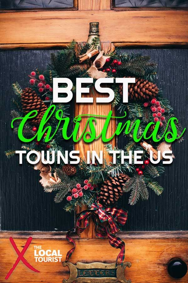 best christmas towns in the us best of the local tourist pinterest travel inspiration travel usa and christmas travel - Best Places To Spend Christmas In Usa
