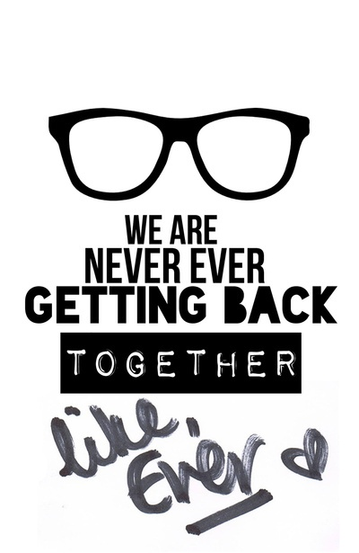We are never ever getting back together typography Taylor Swift by Taylor Swift Shop