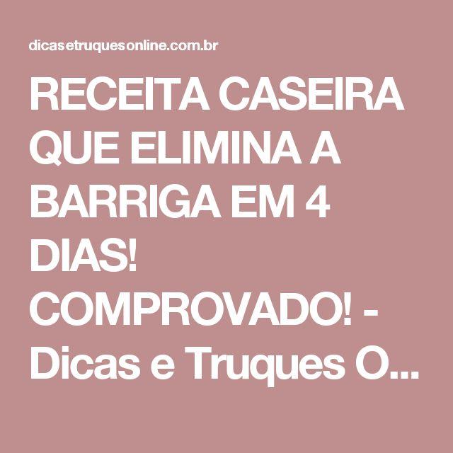 RECEITA CASEIRA QUE ELIMINA A BARRIGA EM 4 DIAS! COMPROVADO! - Dicas e Truques Online
